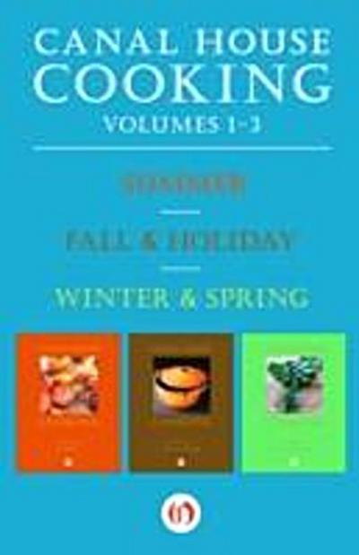 Canal House Cooking Volumes 1-3
