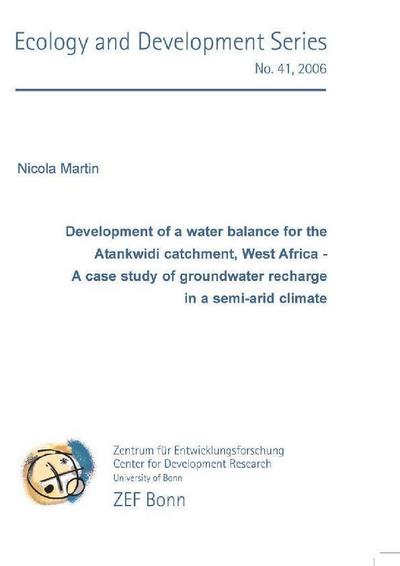 Development of a water balance for the Atankwidi catchment, West Africa - A case study of groundwater recharge in a semi-arid climate
