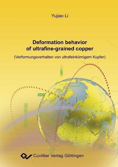 Deformation behavior of ultrafine-grained copper (Verformungdverhalten von ultrafeinkörnigem Kupfer)