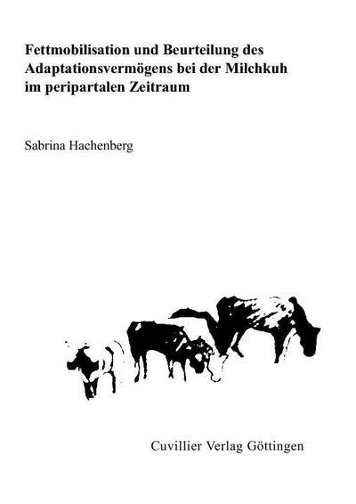 Fettmobilisation und Beurteilung des Adaptationsvermögens bei der Milchkuh im peripartalen Zeitraum
