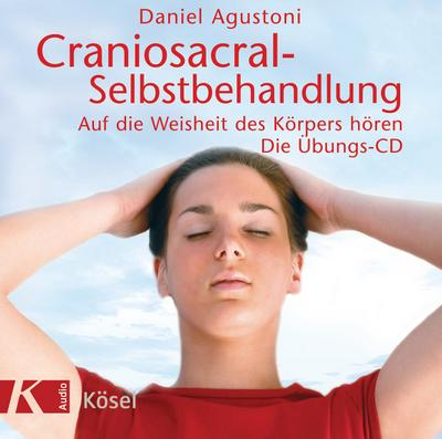Craniosacral-Selbstbehandlung. Die Übungs-CD