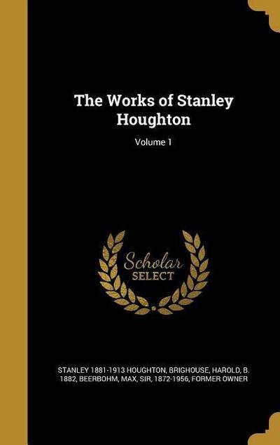 WORKS OF STANLEY HOUGHTON V01