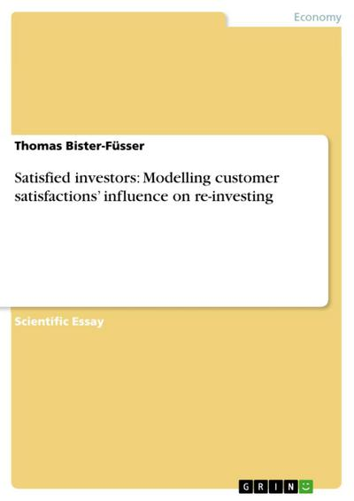 Satisfied investors: Modelling customer satisfactions' influence on re-investing