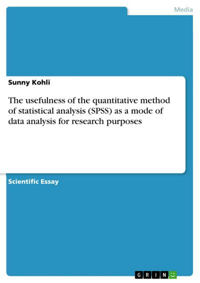 The usefulness of the quantitative method of statistical analysis (SPSS) as a mode of data analysis for research purposes