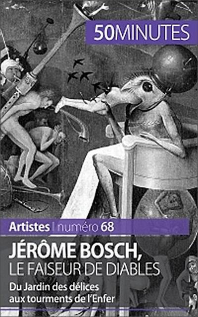Jérôme Bosch, le faiseur de diables