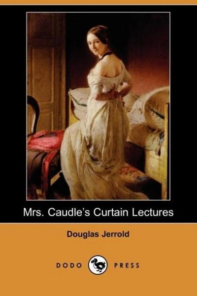 Mrs. Caudle's Curtain Lectures (Dodo Press)