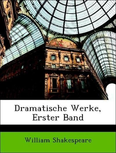 Dramatische Werke, Erster Band