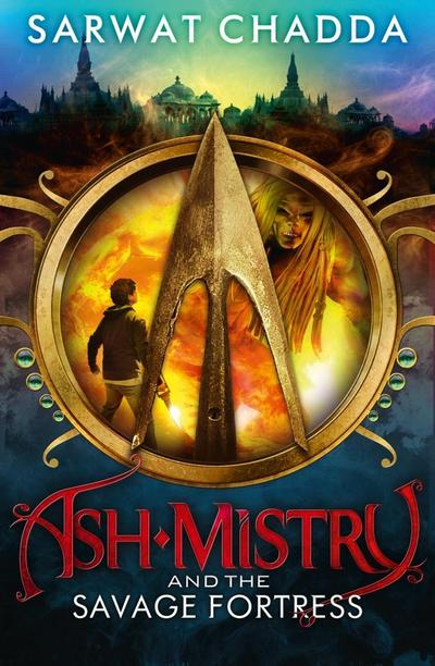 Ash Mistry and the Savage Fortress (The Ash Mistry Chronicles, Book 1)