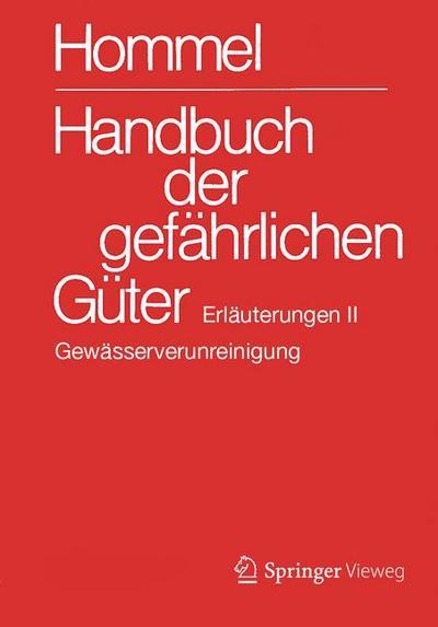 Handbuch der gefährlichen Güter. Erläuterungen II: Gewässerverunreinigung