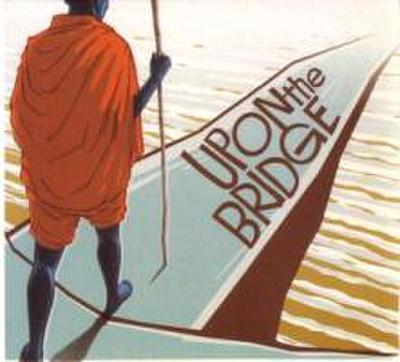 Upon The Bridge (Reissue)