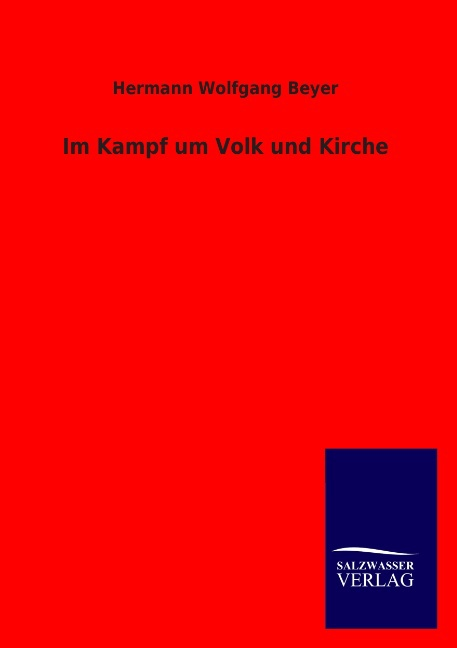 Hermann Wolfgang Beyer , Im Kampf um Volk und Kirche ,  9783846022658