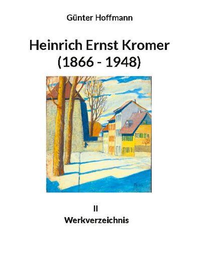 Heinrich Ernst Kromer (1866 - 1948)