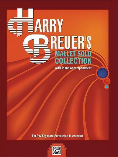 Harry Breuer's Mallet Solo Collection: For Any Keyboard Percussion Instrument