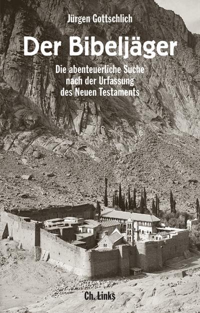 Der Bibeljäger; Die abenteuerliche Suche nach der Urfassung des Neuen Testaments   ; Deutsch; , 33 schw.-w. abb. -