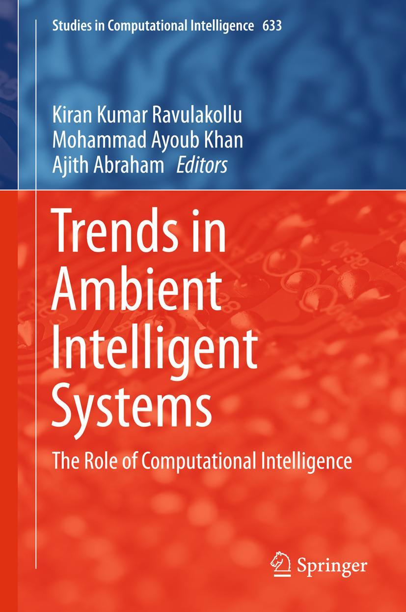 Trends in Ambient Intelligent Systems, Kiran Kumar Ravulakollu