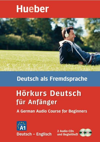 Hörkurs - Deutsch für Anfänger, Englisch: A German Audio Course for Beginners.A German Audio Course for Beginners / Paket: 2 Audio-CDs + Begleitheft
