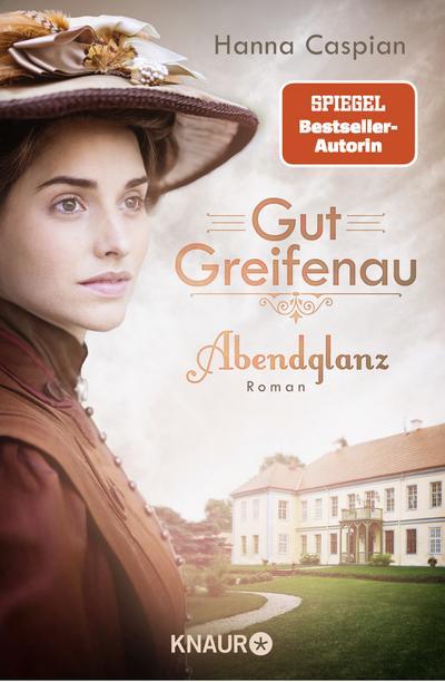 Gut Greifenau - Abendglanz: Roman (Die Gut-Greifenau-Reihe, Band 1)
