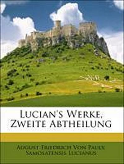 Lucian's Werke, Zweite Abtheilung