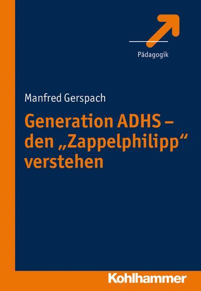 "Generation ADHS - den ""Zappelphilipp"" verstehen"