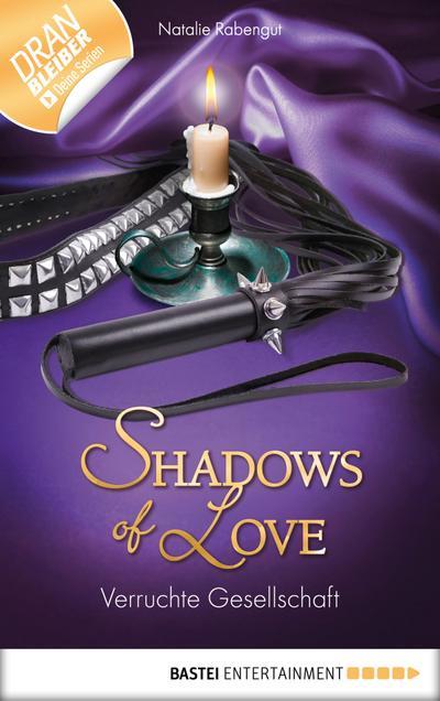 Verruchte Gesellschaft - Shadows of Love 23