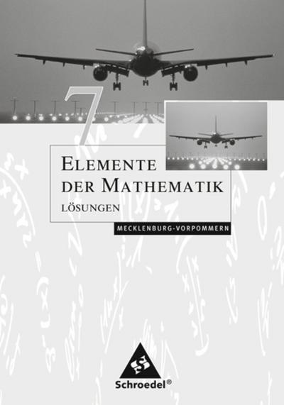 Elemente der Mathematik 7. Lösungen. Sekundarstufe 1. Mecklenburg-Vorpommern