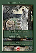 Durch die Augen der Maria Magdalena 2
