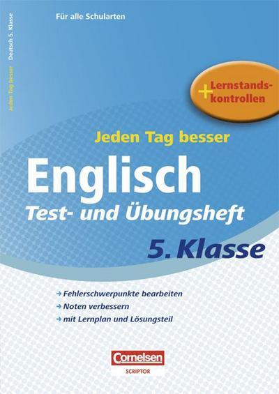 Jeden Tag besser - Englisch: 5. Schuljahr - Test- und Übungsheft mit Lernplan und Lernstandskontrollen: Mit entnehmbarem Lösungsteil
