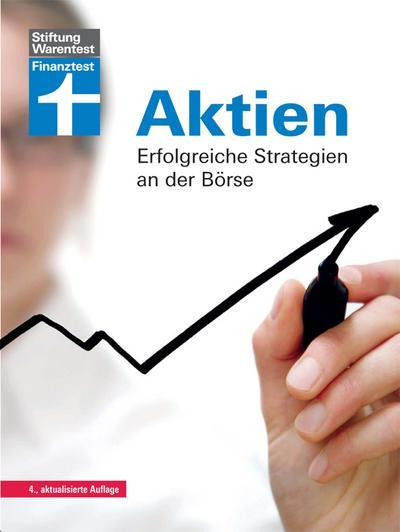 Aktien: Erfolgreiche Strategien an der Börse