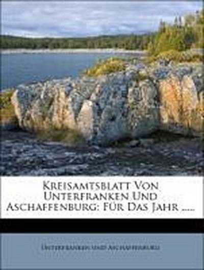 Kreis-Amts-Blatt von Unterfranken und Aschaffenburg: Jahrgang 1855
