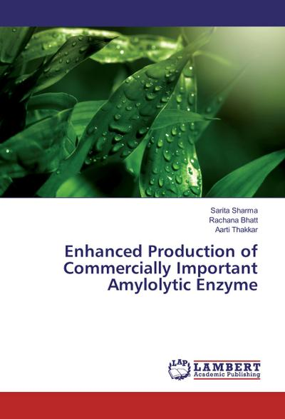 Enhanced Production of Commercially Important Amylolytic Enzyme