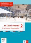 Le Cours intensif 2. Fit für Tests und Klassenarbeiten mit Multimedia-CD 2