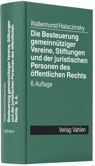 Die Besteuerung gemeinnütziger Vereine, Stiftungen und der juristischen Per ...