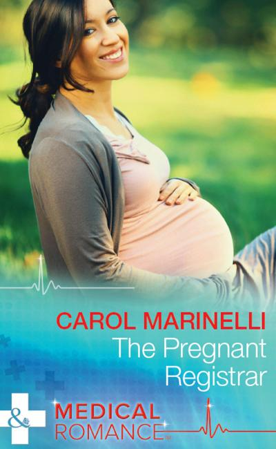 The Pregnant Registrar (Mills & Boon Medical)
