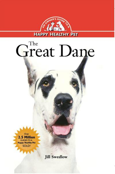 The Great Dane: An Owner's Guide to a Happy Healthy Pet