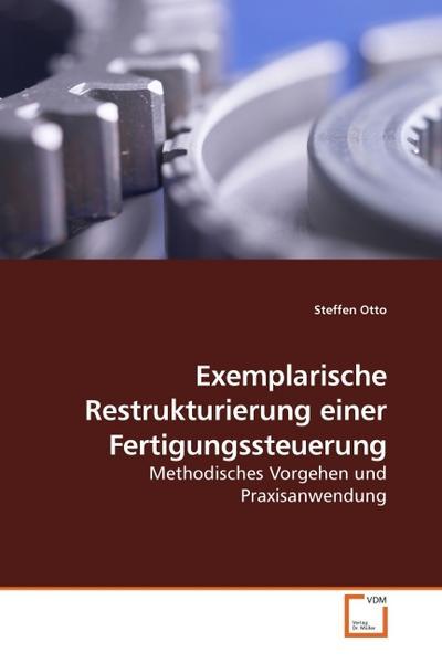 Exemplarische Restrukturierung einer Fertigungssteuerung