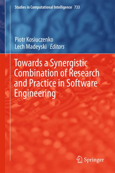 Towards a Synergistic Combination of Research and Practice in Software Engineering