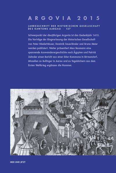 Argovia 127. Jahresschrift der Historischen Gesellschaft des Kantons Aargau