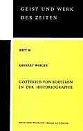 Gottfried Von Bouillon in Der Historiographie