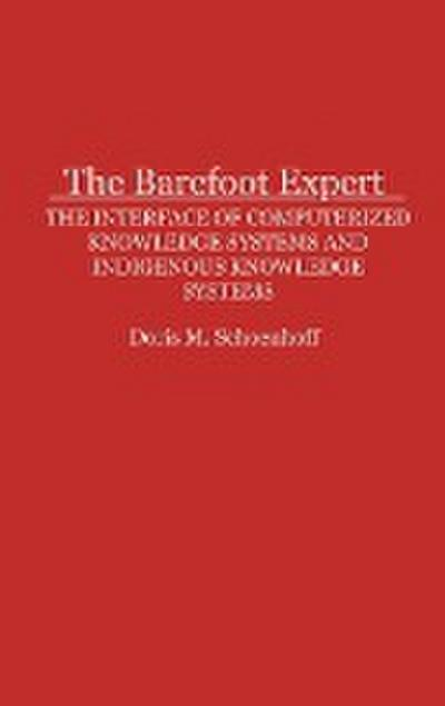 The Barefoot Expert: The Interface of Computerized Knowledge Systems and Indigenous Knowledge Systems