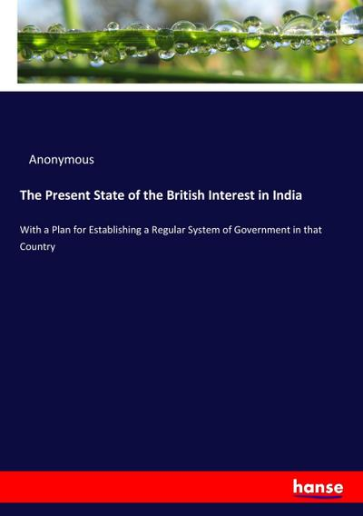 The Present State of the British Interest in India