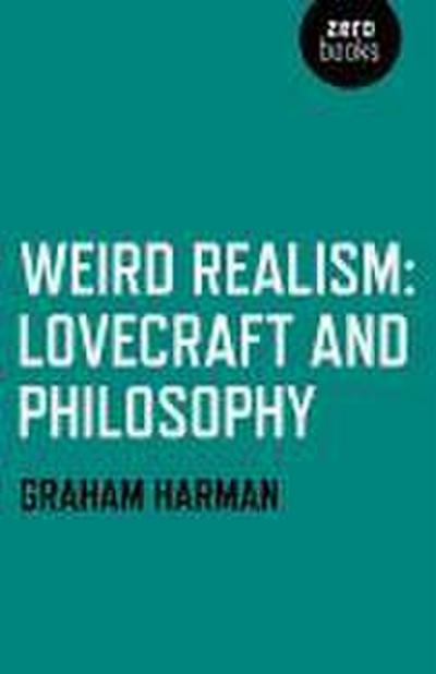 Weird Realism; Lovecraft and Philosophy
