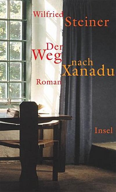 Der Weg nach Xanadu: Roman