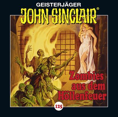 John Sinclair - Folge 125; Zombies aus dem Höllenfeuer . Teil 1 von 3.; Geisterjäger John Sinclair; Deutsch; Spieldauer 60 Min
