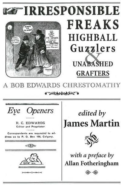 Irresponsible Freaks, Highball Guzzlers and Unabashed Grafters: A Bob Edwards Chrestomathy