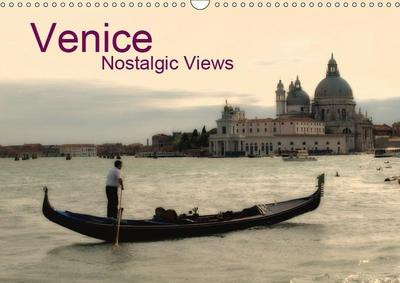 Venice Nostalgic Views (Wall Calendar 2019 DIN A3 Landscape)