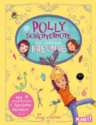 Polly Schlottermotz: Meine potzblitzbesten Freunde