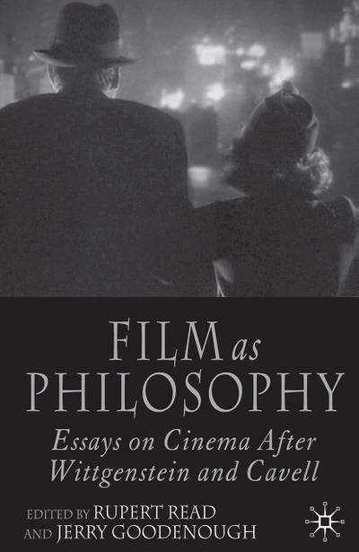 Film as Philosophy: Essays in Cinema After Wittgenstein and Cavell