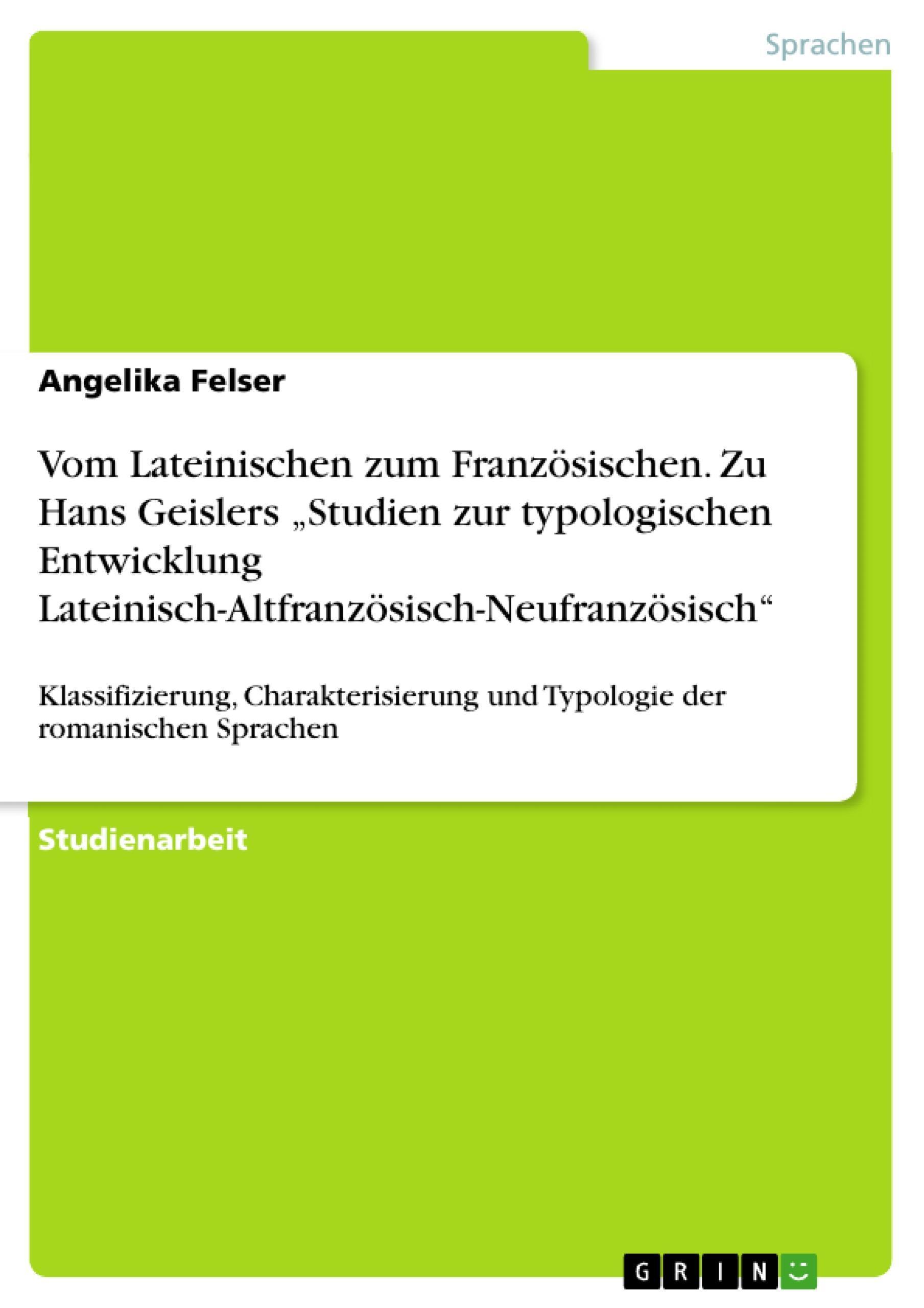 """Vom Lateinischen zum Französischen. Zu Hans Geislers """"""""Studien zur typologi ..."""