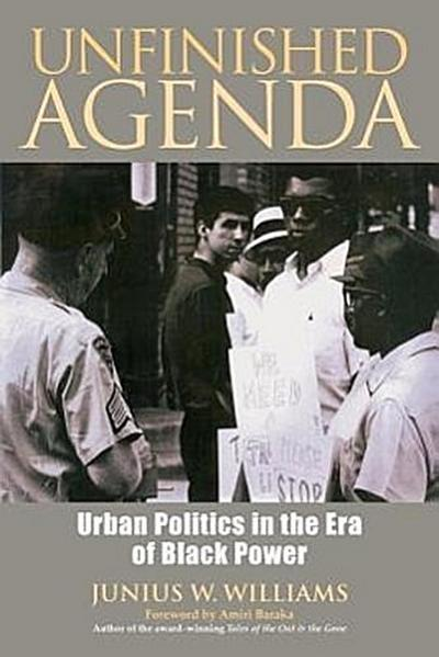 Unfinished Agenda: Urban Politics in the Era of Black Power