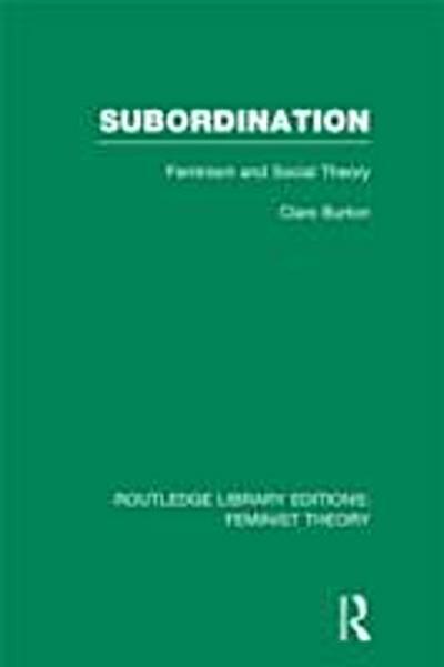 Subordination (RLE Feminist Theory)